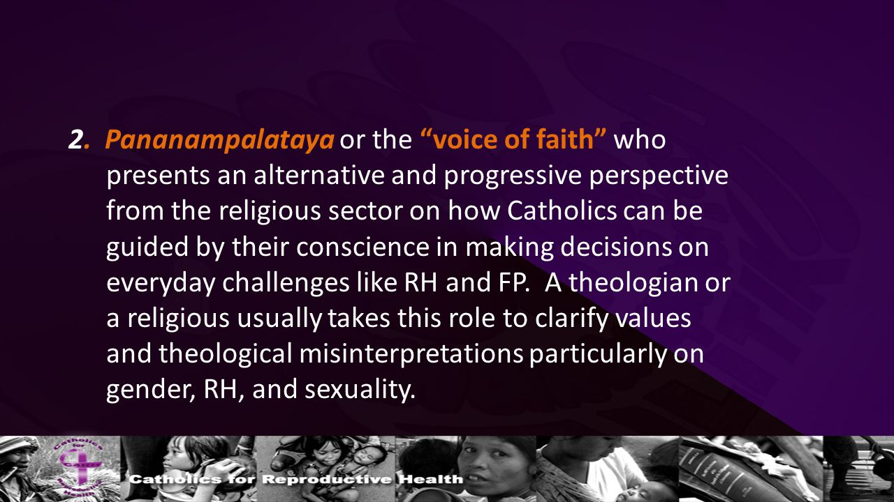 """2. Pananampalataya or the """"voice of faith"""" who presents an alternative and progressive perspective from the religious sector on how Catholics can be g"""