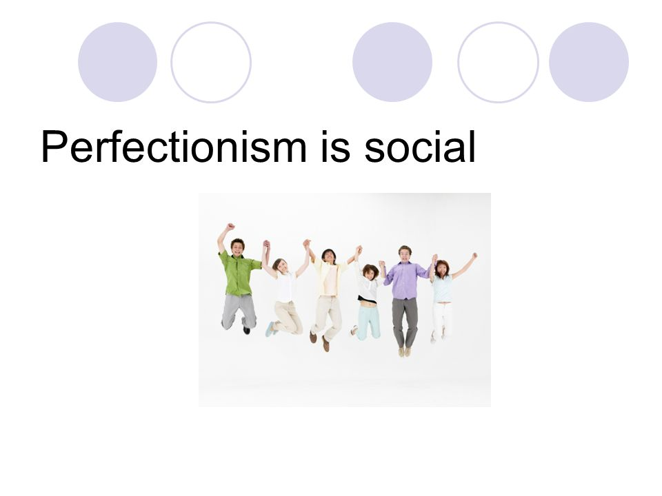 Perfectionism is social