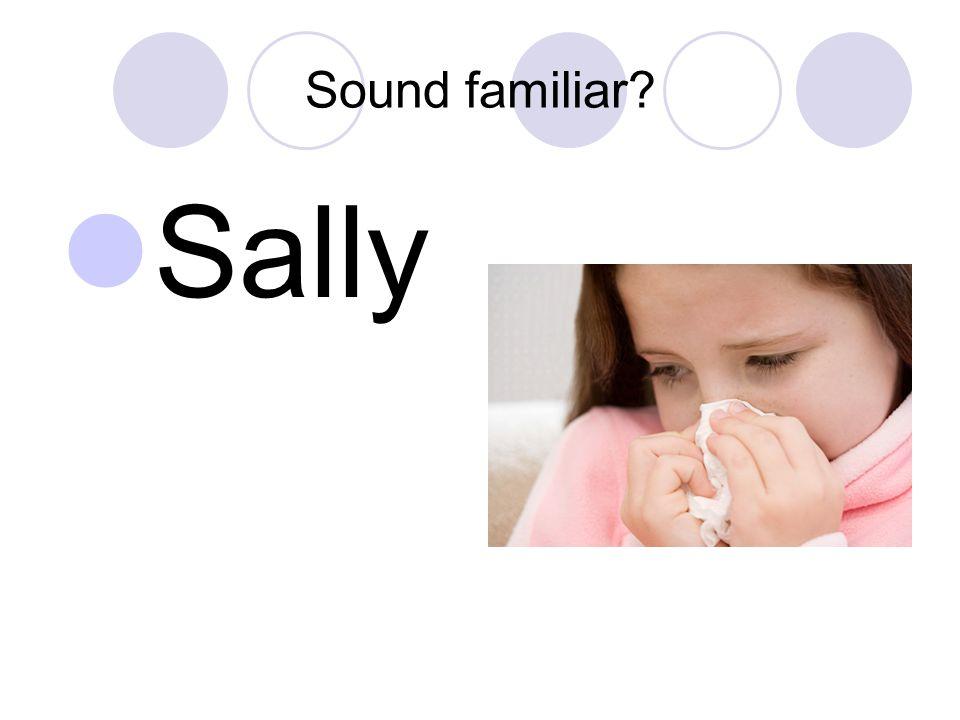 Sound familiar Sally