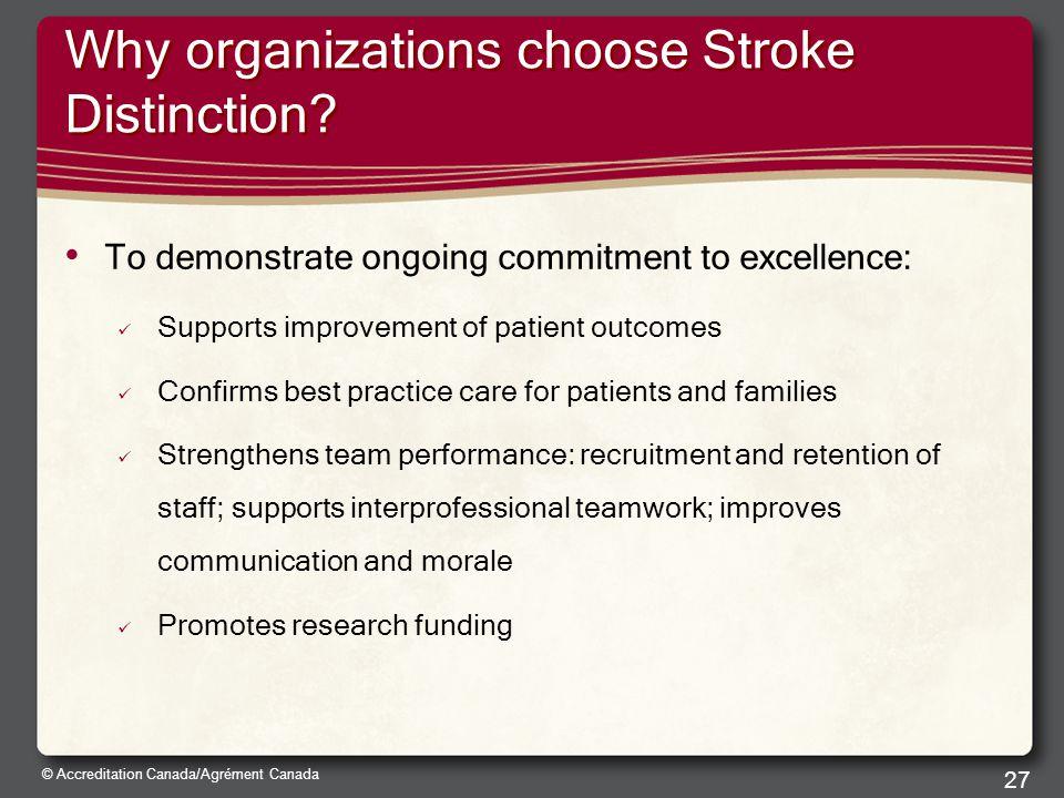 © Accreditation Canada/Agrément Canada Why organizations choose Stroke Distinction.