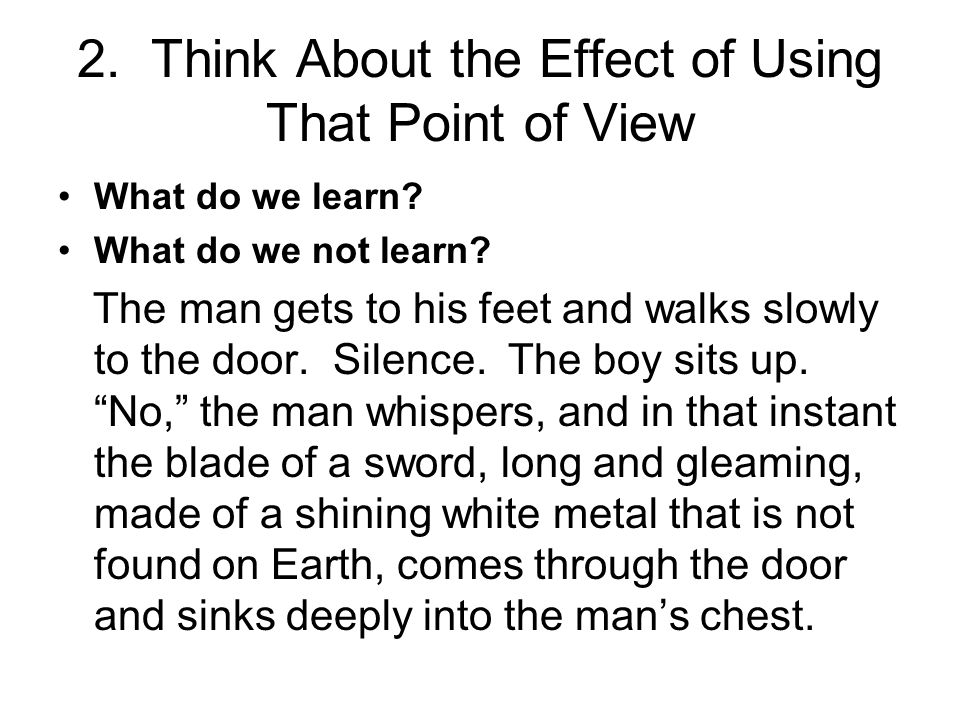 2. Think About the Effect of Using That Point of View What do we learn.