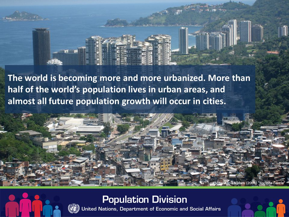 The world is becoming more and more urbanized.