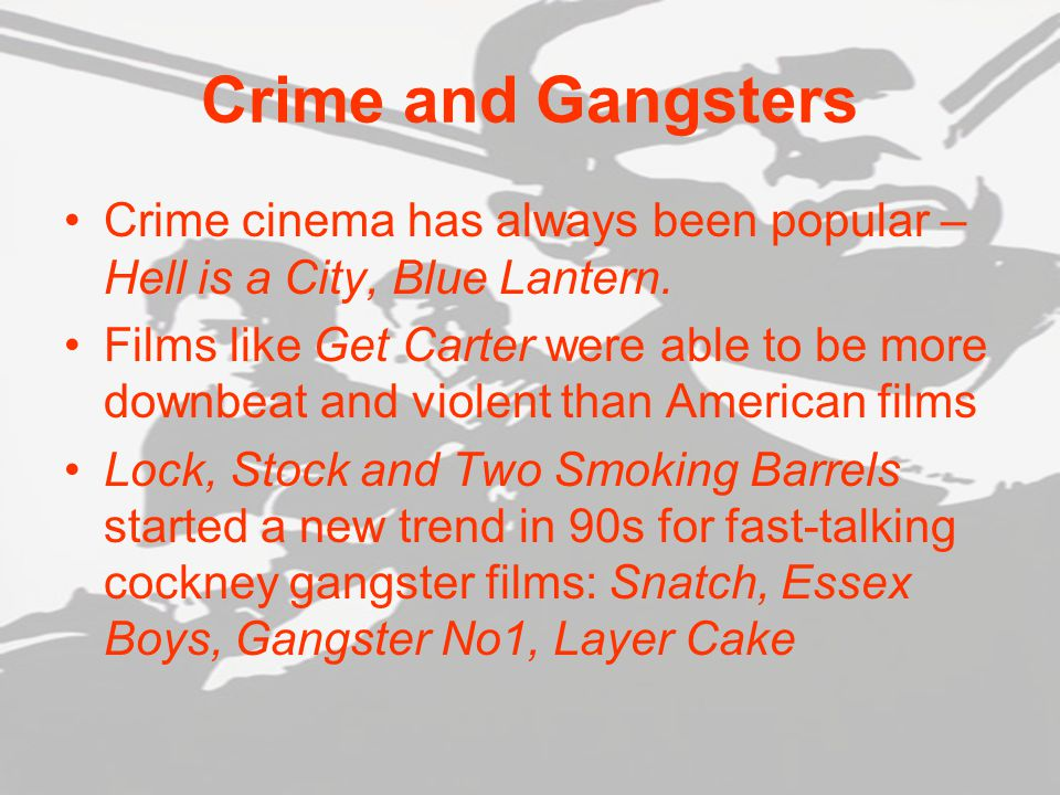 Crime and Gangsters Crime cinema has always been popular – Hell is a City, Blue Lantern.