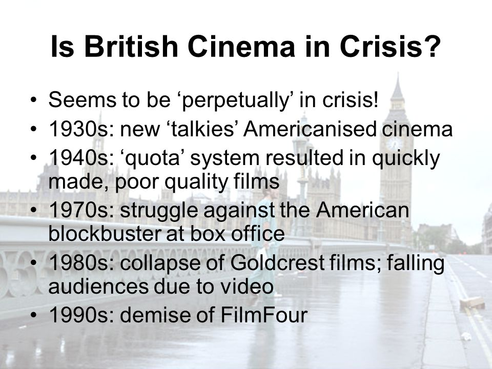 Is British Cinema in Crisis. Seems to be 'perpetually' in crisis.