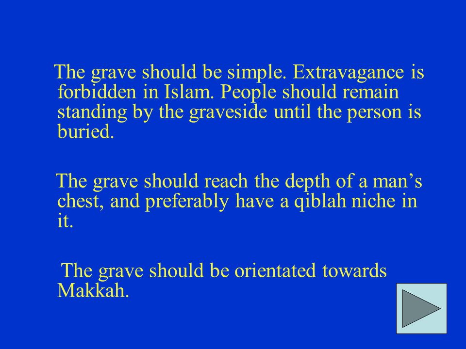 The grave should be simple. Extravagance is forbidden in Islam.