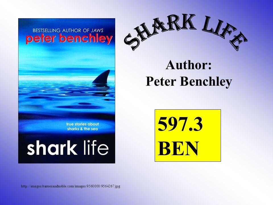 http://images.barnesandnoble.com/images/9560000/9564267.jpg Author: Peter Benchley 597.3 BEN
