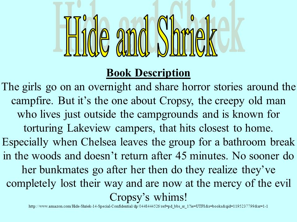 Book Description The girls go on an overnight and share horror stories around the campfire. But it's the one about Cropsy, the creepy old man who live