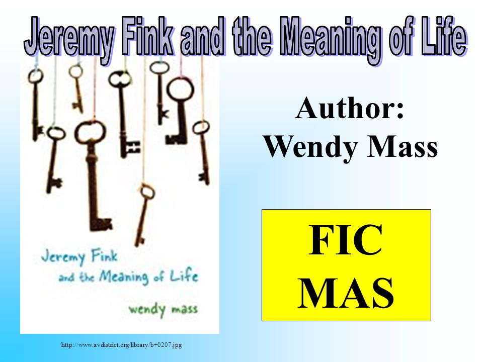http://www.avdistrict.org/library/b+0207.jpg Author: Wendy Mass FIC MAS