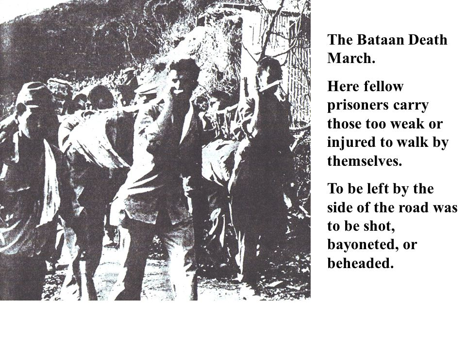 The Bataan Death March.