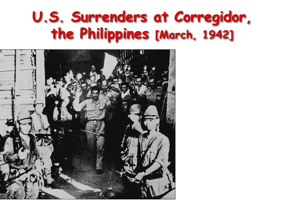 U.S. Surrenders at Corregidor, the Philippines [March, 1942]