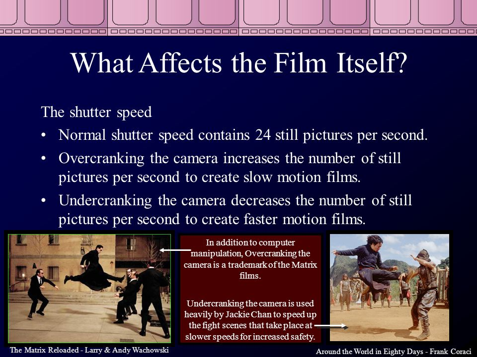 What Affects the Film Itself.