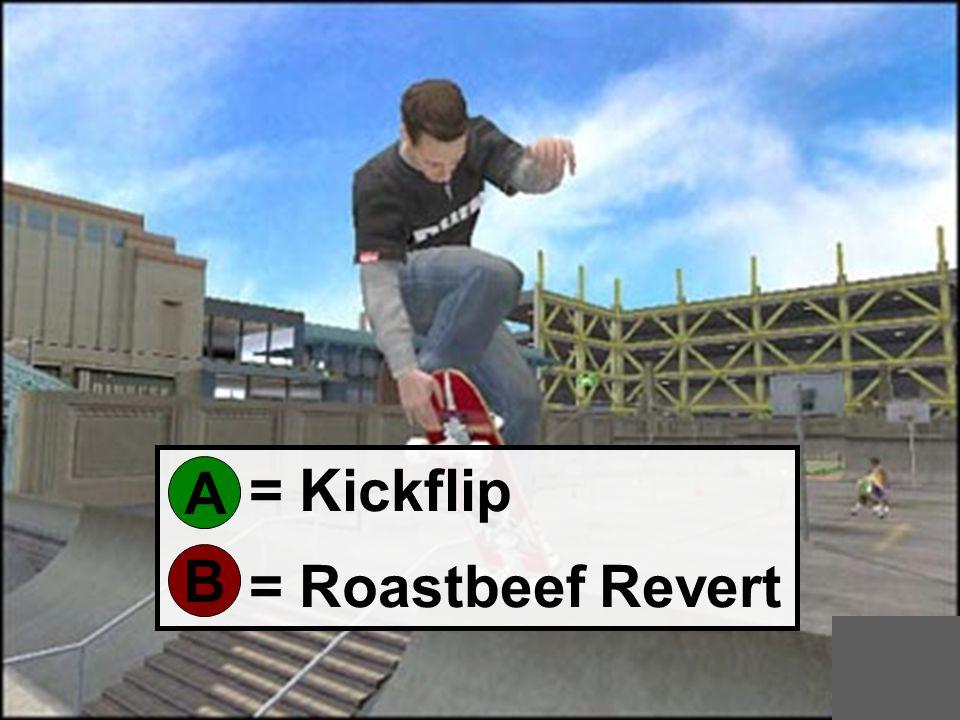 = Kickflip = Roastbeef Revert A B