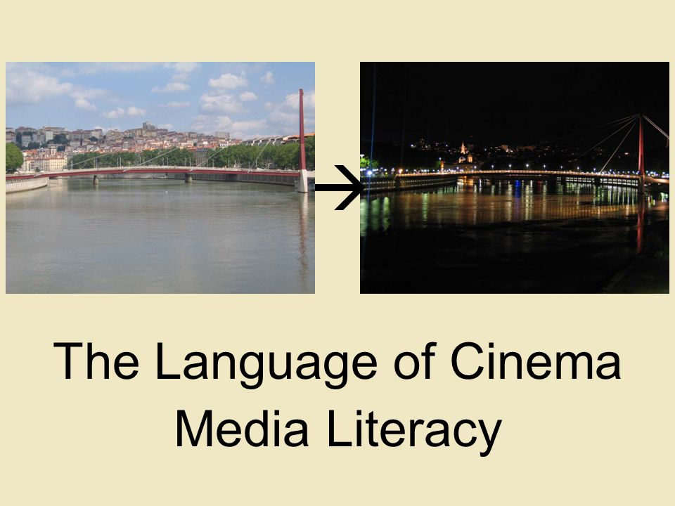 Media Literacy The Language of Cinema 
