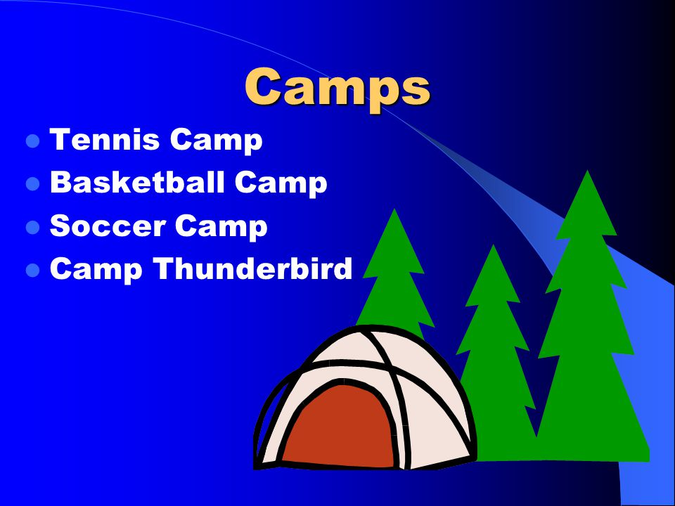 Camps Tennis Camp Basketball Camp Soccer Camp Camp Thunderbird