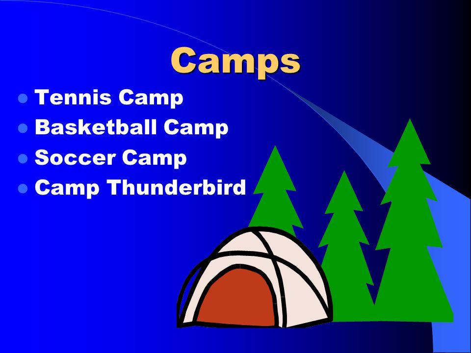 Camps Tennis Camp Basketball Camp Soccer Camp Camp Thunderbird