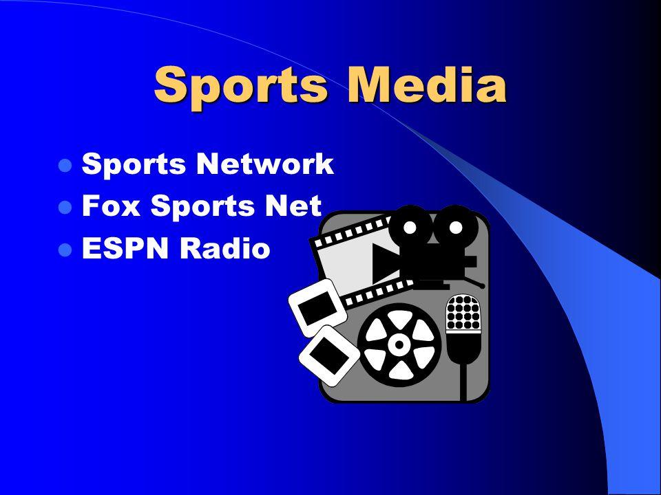 Sports Media Sports Network Fox Sports Net ESPN Radio