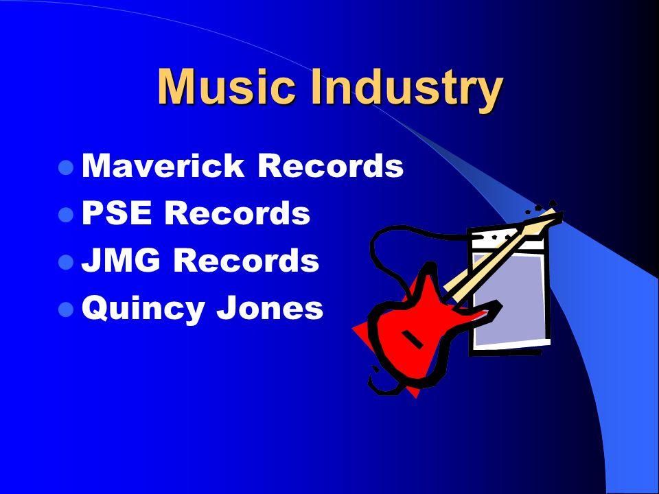 Music Industry Maverick Records PSE Records JMG Records Quincy Jones