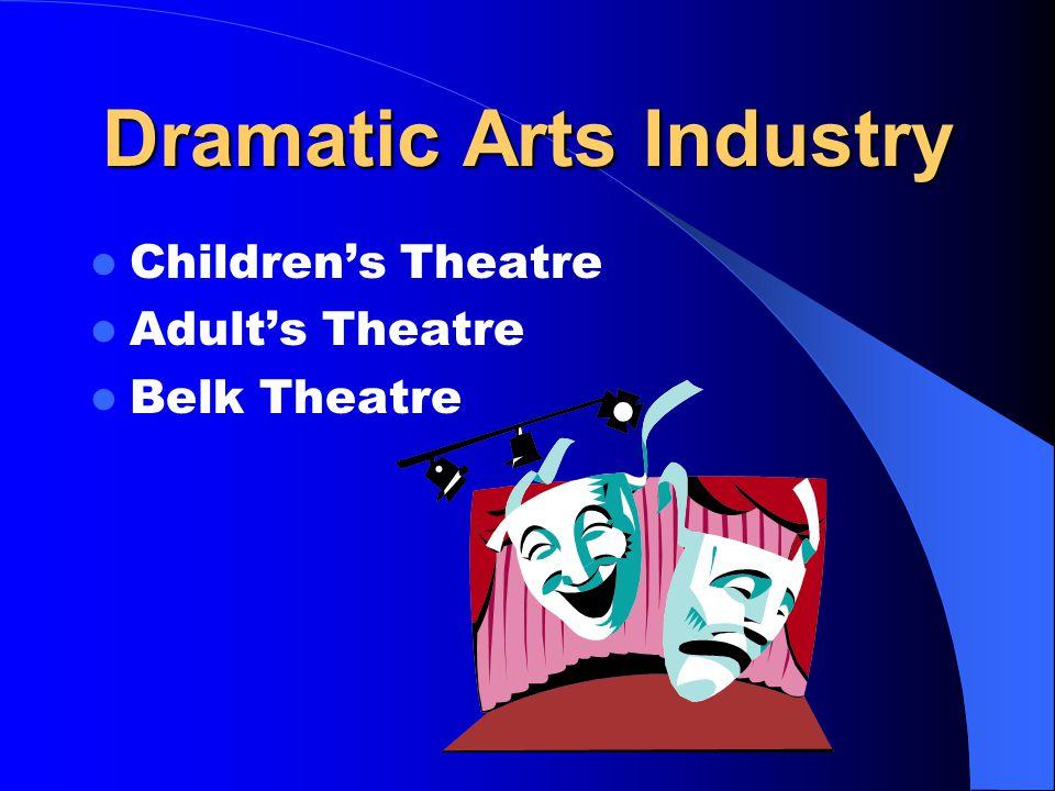 Dramatic Arts Industry Children's Theatre Adult's Theatre Belk Theatre