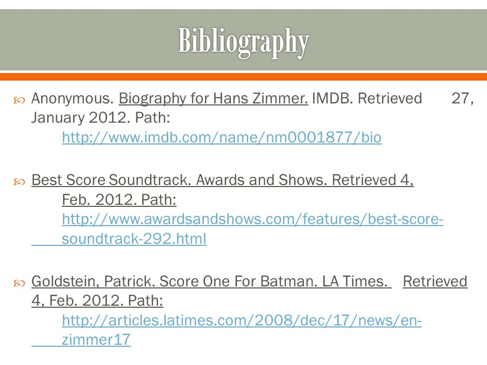  Anonymous. Biography for Hans Zimmer. IMDB. Retrieved 27, January 2012.