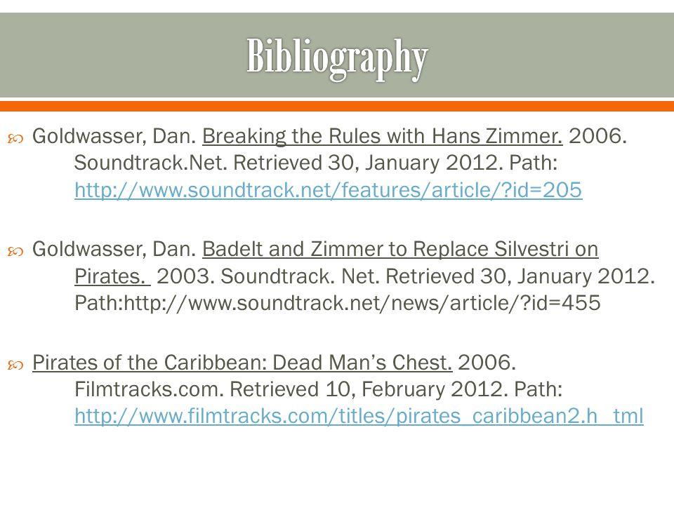  Goldwasser, Dan. Breaking the Rules with Hans Zimmer. 2006. Soundtrack.Net. Retrieved 30, January 2012. Path: http://www.soundtrack.net/features/art