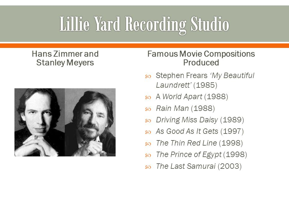 Hans Zimmer and Stanley Meyers Famous Movie Compositions Produced  Stephen Frears 'My Beautiful Laundrett' (1985)  A World Apart (1988)  Rain Man (1988)  Driving Miss Daisy (1989)  As Good As It Gets (1997)  The Thin Red Line (1998)  The Prince of Egypt (1998)  The Last Samurai (2003)