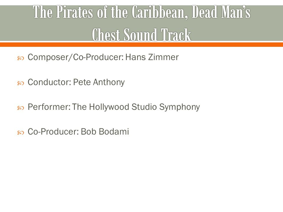  Composer/Co-Producer: Hans Zimmer  Conductor: Pete Anthony  Performer: The Hollywood Studio Symphony  Co-Producer: Bob Bodami