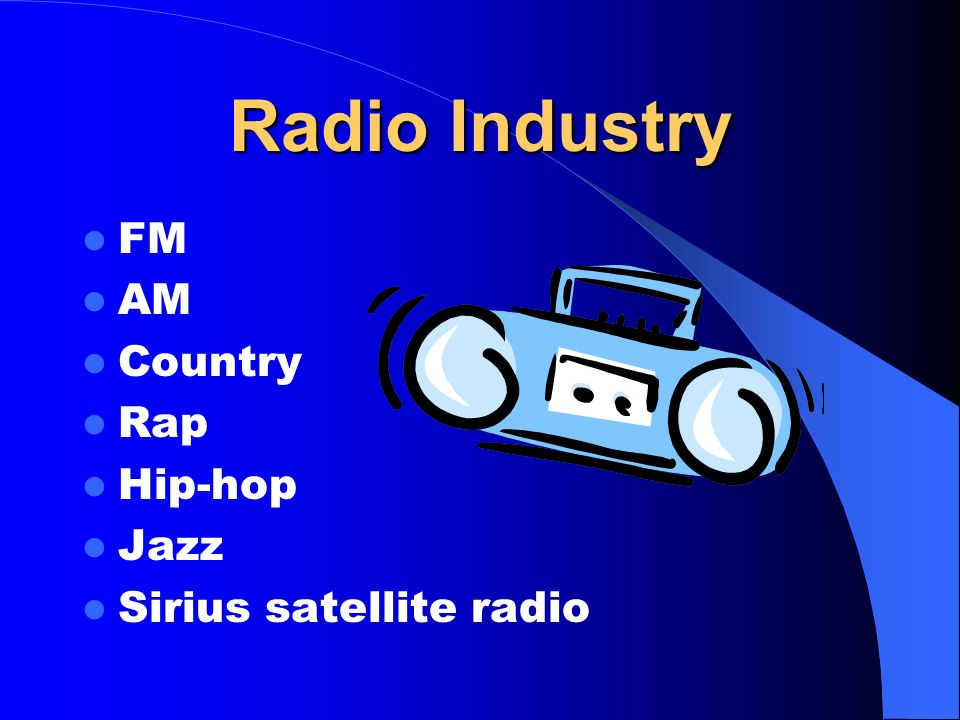 Radio Industry FM AM Country Rap Hip-hop Jazz Sirius satellite radio
