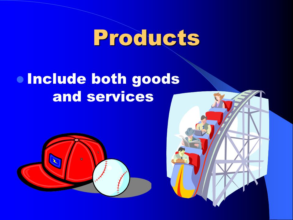 Products Include both goods and services