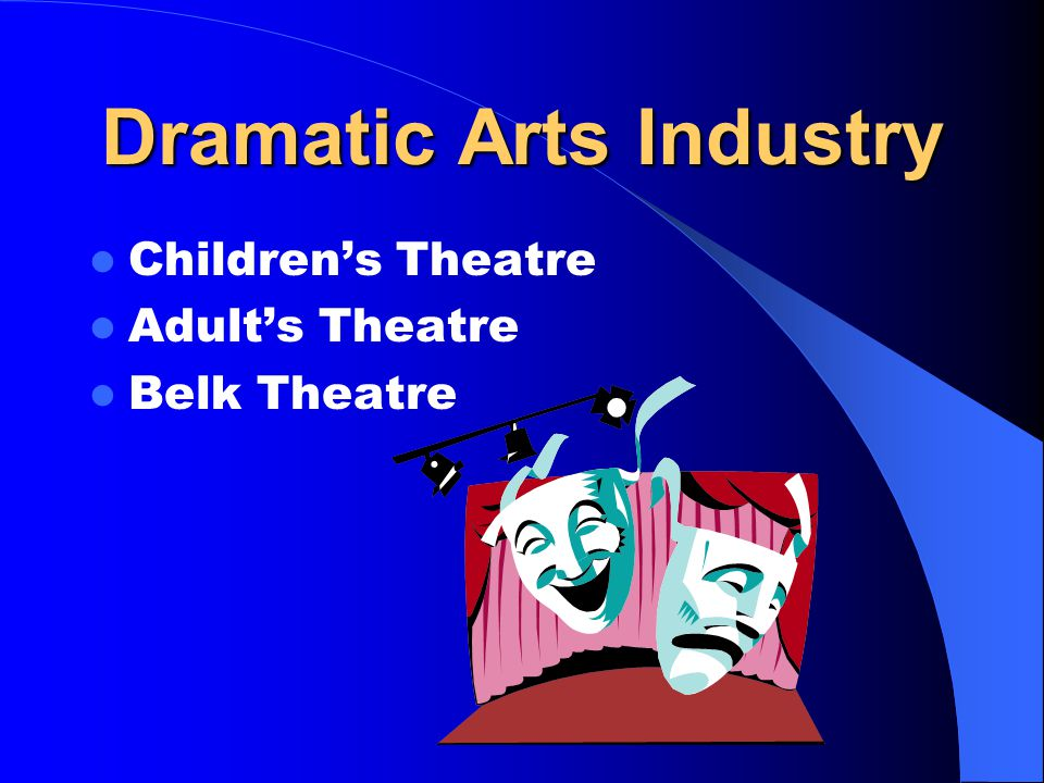 Dramatic Arts Industry Children's Theatre Adult's Theatre Belk Theatre