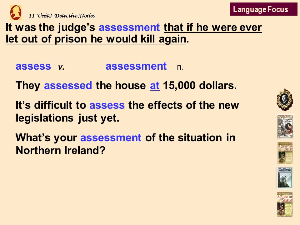 11-Unit2 Detective Stories It was the judge's assessment that if he were ever let out of prison he would kill again.