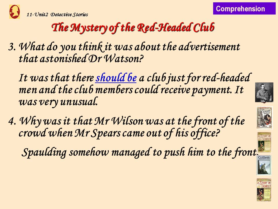 11-Unit2 Detective Stories The Mystery of the Red-Headed Club 3.What do you think it was about the advertisement that astonished Dr Watson.
