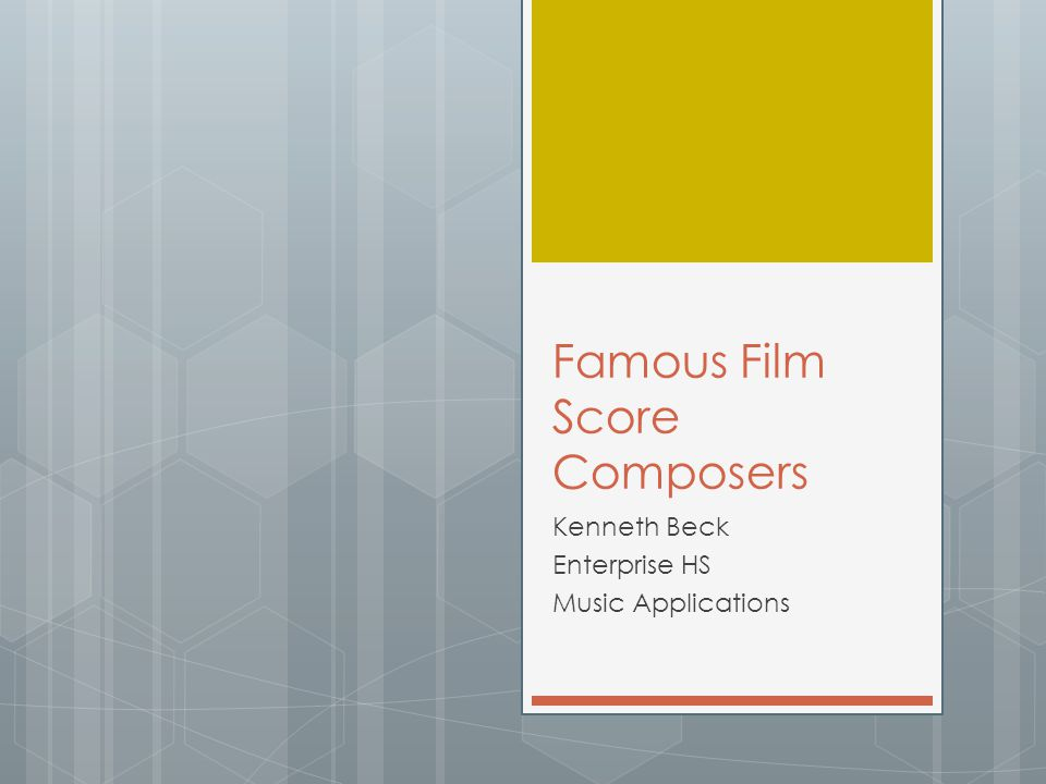 Famous Film Score Composers Kenneth Beck Enterprise HS Music Applications