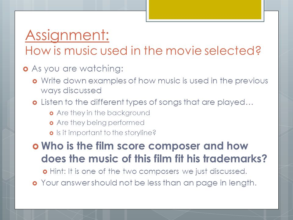 Assignment: How is music used in the movie selected.