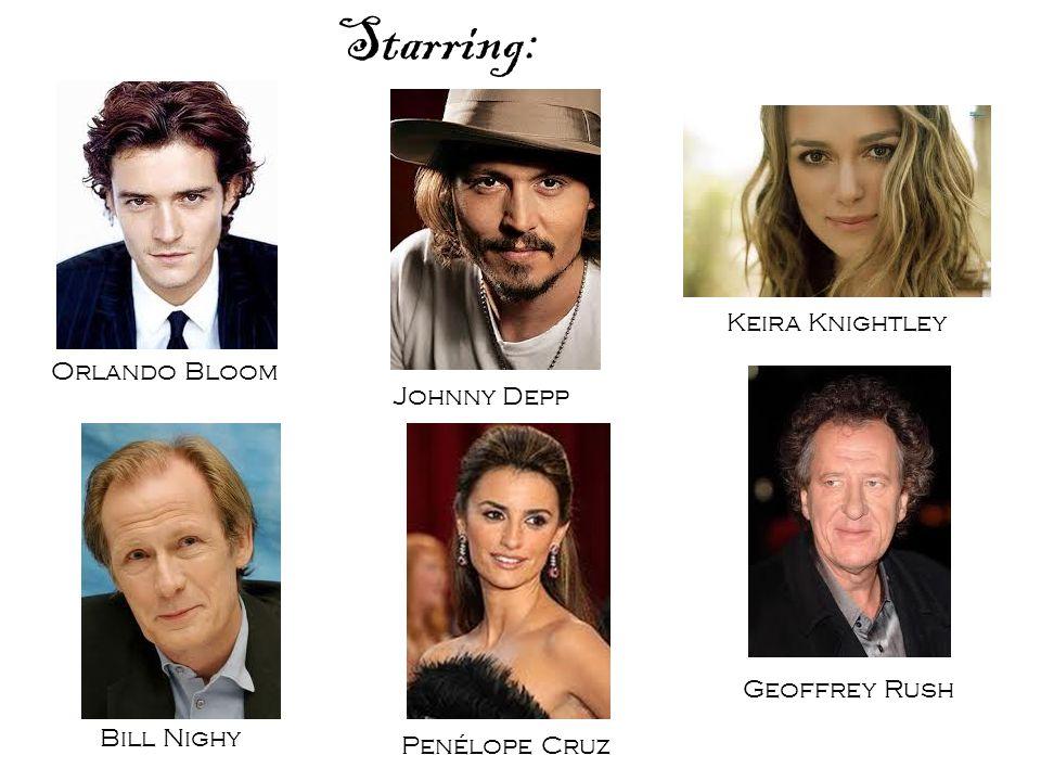 Starring: Johnny Depp Orlando Bloom Keira Knightley Geoffrey Rush Bill Nighy Penélope Cruz