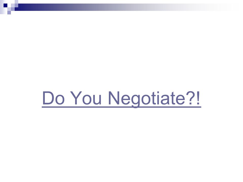 Session Objectives  Recognize your negotiation skills  Understand the negotiation process  Enhance your negotiation skills by using the interest-based approach and mediation techniques