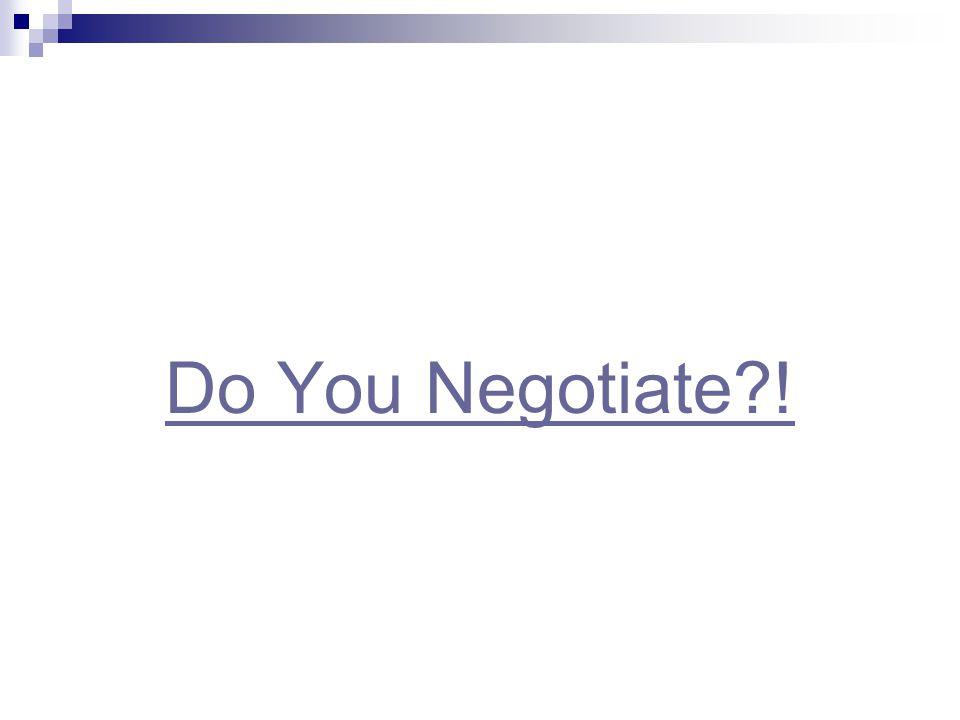 Do You Negotiate !