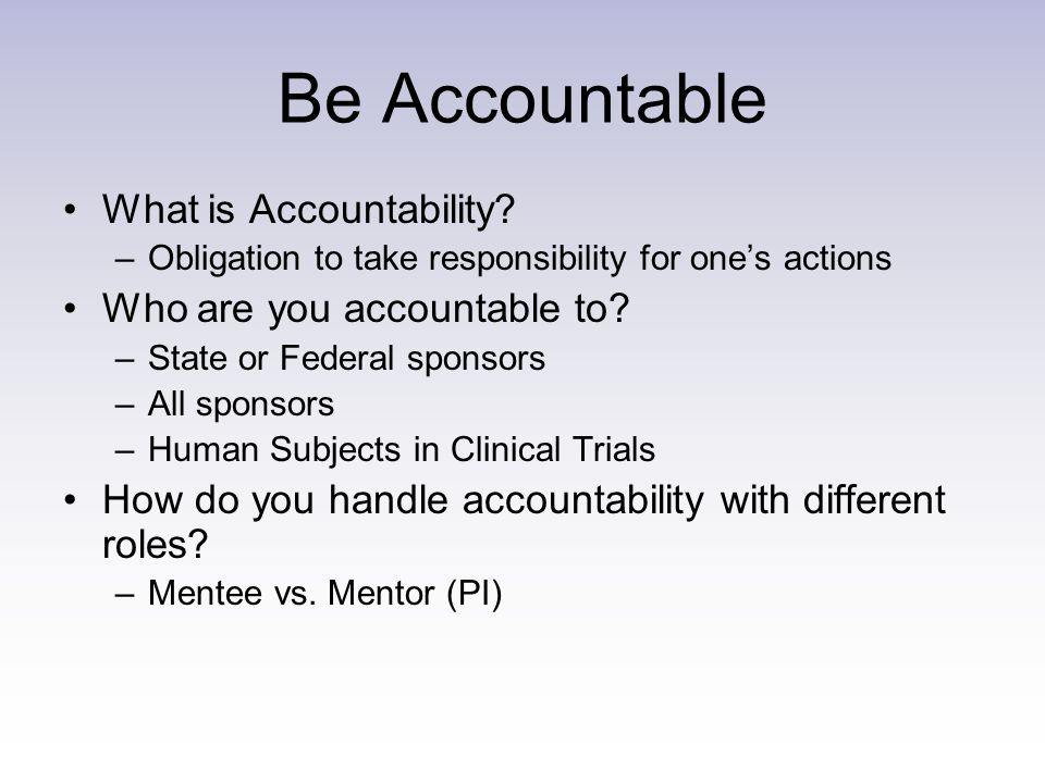 Be Accountable What is Accountability.