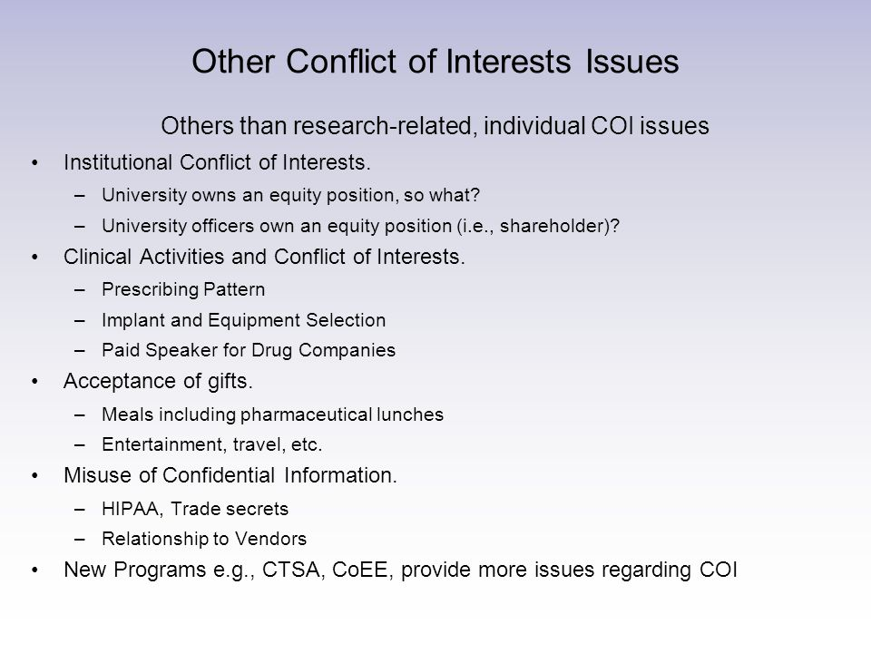 Other Conflict of Interests Issues Others than research-related, individual COI issues Institutional Conflict of Interests.