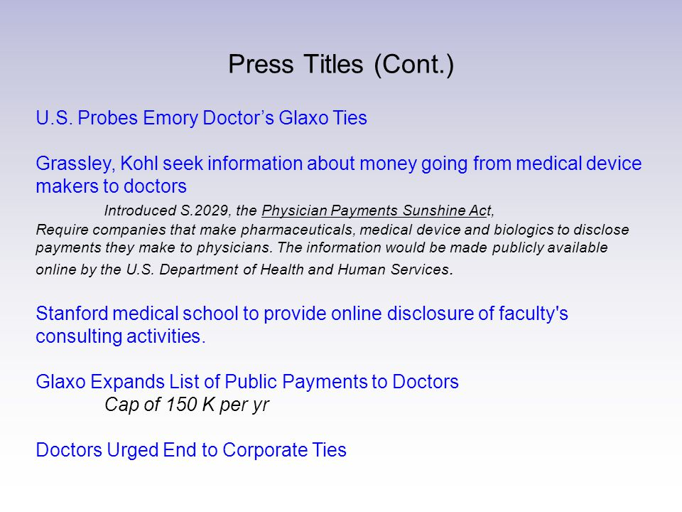 U.S. Probes Emory Doctor's Glaxo Ties Grassley, Kohl seek information about money going from medical device makers to doctors Introduced S.2029, the P