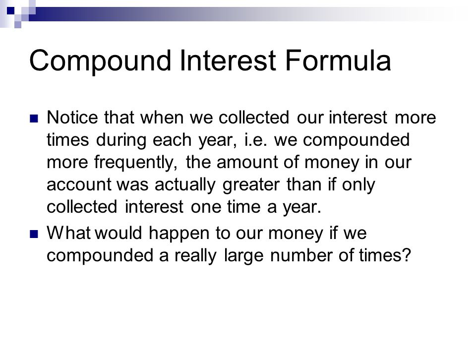 Continuous Compounding As n increases, approaches a constant value in the Frequency Worksheet.