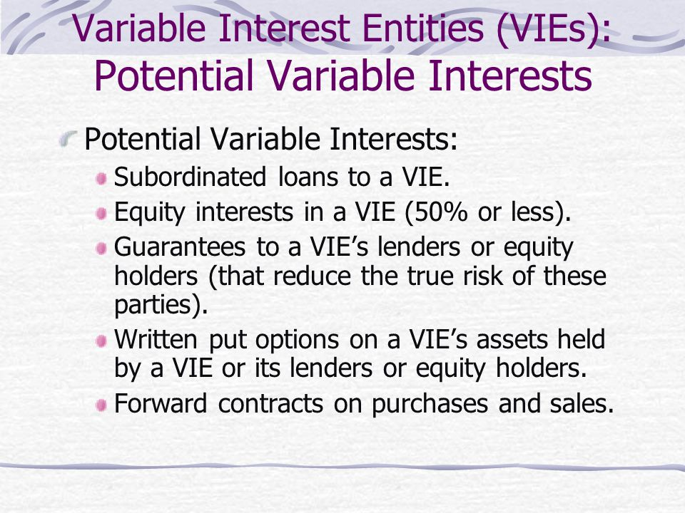Disclosures Required When Involved with VIEs Disclosures for Primary Beneficiaries: #1 VIE's nature, purpose, size, activities.
