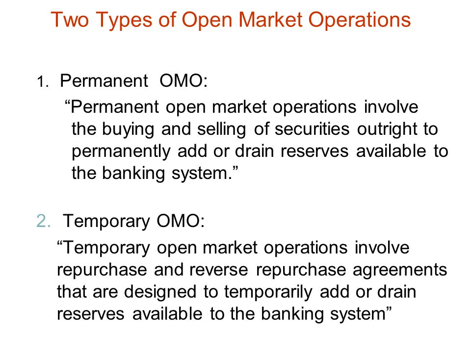 Two Types of Open Market Operations 1.