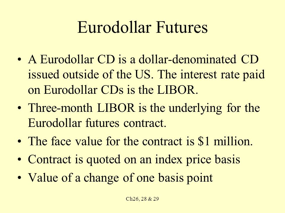 Ch26, 28 & 29 Example The index price for an Eurodollar futures is 94.52.