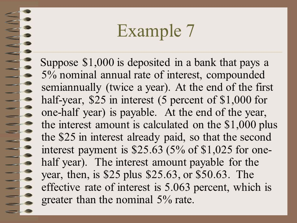 Suppose $1,000 is deposited in a bank that pays a 5% nominal annual rate of interest, compounded semiannually (twice a year).