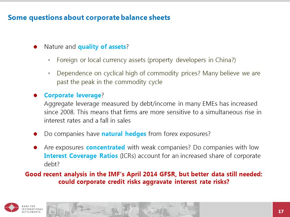 17 Some questions about corporate balance sheets Nature and quality of assets.