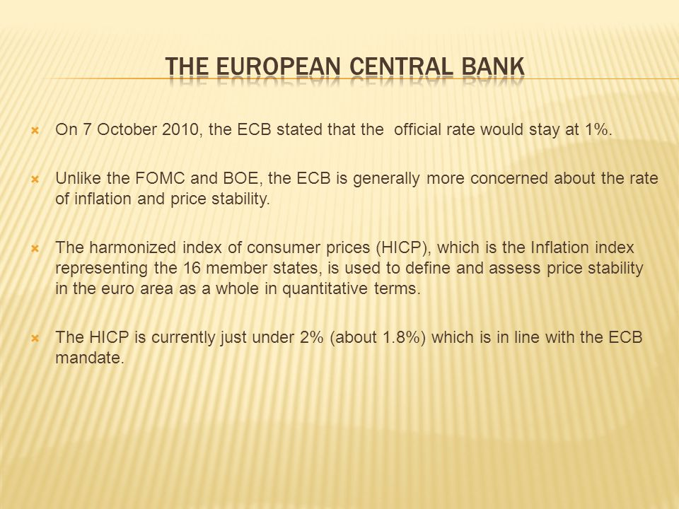  On 7 October 2010, the ECB stated that the official rate would stay at 1%.
