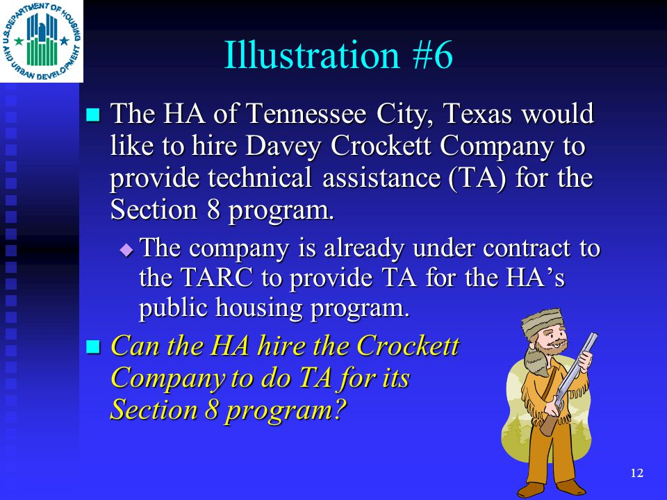 11 Answer #5 YES. YES. Mr. Banks may do so because the Section 8 voucher program for Gunbarrel City is administered by the Trinity River HA. Mr. Banks