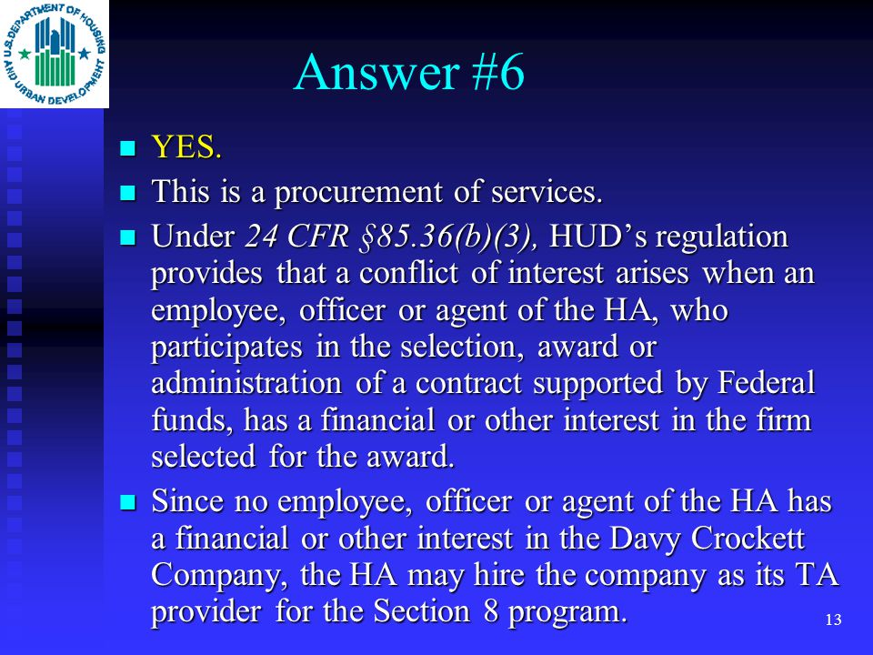 12 Illustration #6 The HA of Tennessee City, Texas would like to hire Davey Crockett Company to provide technical assistance (TA) for the Section 8 pr