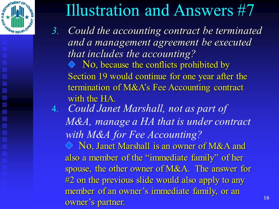 15 Illustration and Answers #7 1. Could M&A manage a HA that has not been under contract for Fee Accounting for a period of one year or more? YES. 2.