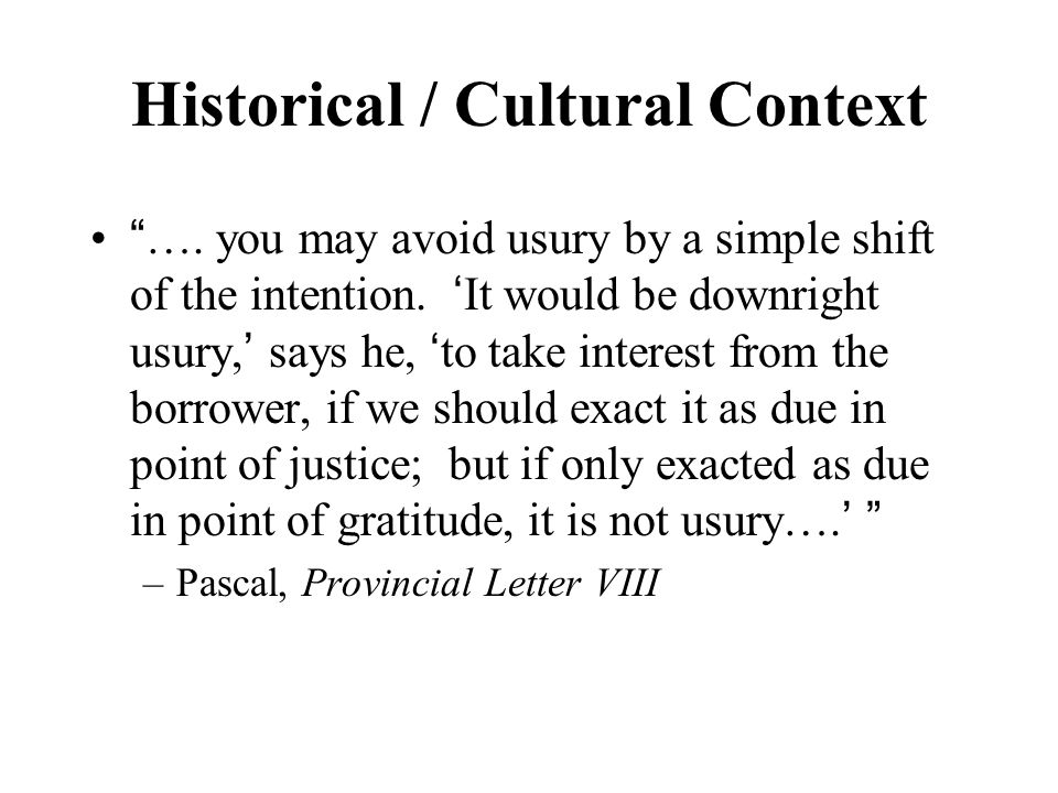 Historical / Cultural Context …. you may avoid usury by a simple shift of the intention.